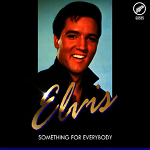 Elvis: Something For Everybody