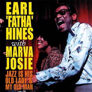 Earl 'Fatha' Hines and Marva Josie
