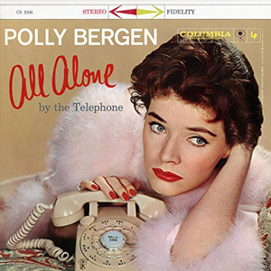Polly Bergen: All Alone by the Telephone
